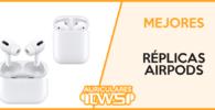 Mejores replicas AirPods