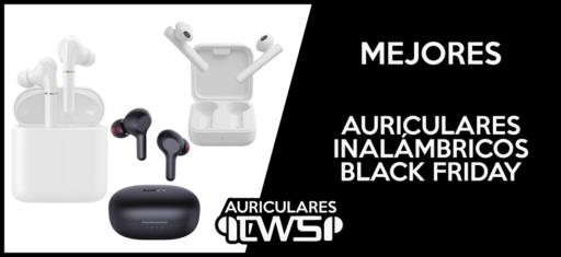 Mejores auriculares inalambricos Black Friday